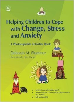Helping Children to Cope with Change, Stress and Anxiety